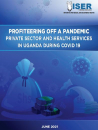 Profiteering off a Pandemic: Private Sector and Health Services in Uganda During COVID